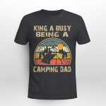 King A Busy Being A Camping Dad