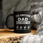 This Awesome Dad Belongs to Mug, Personalized Dad Gift, Gift for Dad, Father's Day Mug