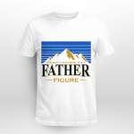 It's Not A Dad Bod It's A Father Figure Mountain Shirt Funny Father's Day Gift