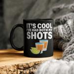 It's Cool I've Had Both My Shots Funny Mug
