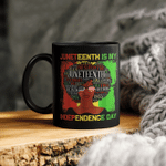 Juneteenth Is My Independence Day Black Women 4th Of July Mug