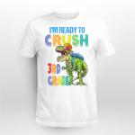 I_m ready to crush 3rd Grade Dinosaur Back To School Shirt