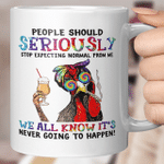 Funny Chicken Hippie People Should Seriously Stop Expecting Normal From Me We All Know Mug