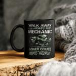 Walk Away I Am A Grumpy Old Mechanic I Have Anger Issues And A Serious Dislike For Stupid People T-Shirt Mechanic Mug