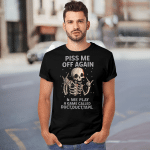 Funny Skeleton Piss Me Off Again And We Play A Game Called Duct Duct Tape T-shirt