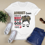 August Queen Even In The Midst Of My Storm I See God Working It Out For Me Shirt August Birthday Gifts T-Shirt