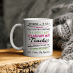 Assuming I'm Just A Woman Was Your First Mistake I'm A Spoiled Wife Of A Grumpy Old Trucker Mug Funny Quotes