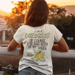 I Am A Caregiver Of course I've Had Both Of My Shots Funny Quote Shirt