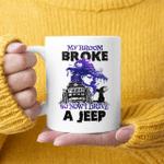 My Broom Broke So I Now Drive By A Jeep Halloween Mug Halloween Costumes Coffee Mug