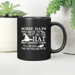 Witch Some Days You Just Have To Put On The Hat And Remind Them Who They're Dealing With Halloween Gift Mug