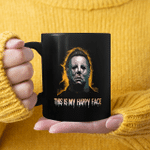Michael Myers This Is My Happy Face Halloween Funny Mug