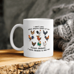 I Don't Care What Anyone Think Of Me Funny Chickens Lover Mug