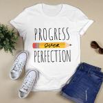 Motivational Progress Over Perfection Back To School Teacher Shirt
