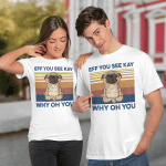 Eff You See Kay Why Oh You Funny Pug Dog Yoga Lover Vintage Shirt