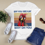 Eff You See Kay Why Oh You Funny Chicken Yoga Lover Vintage Shirt