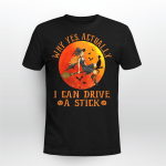 Why Yes Actually I Can Drive A Stick Funny Witch Costume Retro Vintage Shirt
