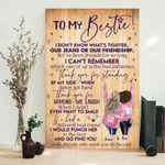 Personalized To My My Bestie - I Don't Know What's Tighter Our Jeans Or Our Friendship Personalized Poster - Custom Canvas - Gift For Best Friends