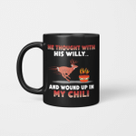 Deer He Thought With His Willy And Wound Up In My Chili Mug