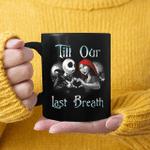 Jack Skellington And Sally Till Our Last Breath Matching Couple Halloween Mug