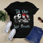 Jack Skellington And Sally Till Our Last Breath Matching Couple Halloween Shirt