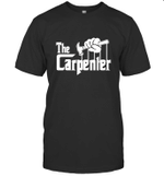 The Carpenter Inspired Job Title Gift For Dad Father's Day T shirt Men Women Hoodie Sweatshirt