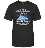 I Am A Disney Princess Unless Hogwarts Sends Me A Letter T shirt Men Women Hoodie Sweatshirt