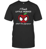 I Teach Little Hero What Is Your Superpower T shirt Men Women Hoodie Sweatshirt