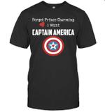 Forget Prince Charming I Want Captain America Avengers Superhero Movie Fan Gift T shirt Men Women Hoodie Sweatshirt