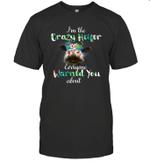 Funny Crazy Heifer Everyone Warned You About T shirt Men Women Hoodie Sweatshirt