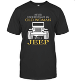 Never Underestimate Old Woman With Jeep T shirt Men Women Hoodie Sweatshirt
