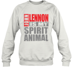John Lennon Is My Spirit Animal Funny Beatles Fan Gift Sweatshirt