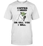 Yoda Needs Coffee T-Shirt