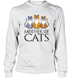 MOTHER OF CATS GOT Inspired Fan Cat Mom Gift For Mother Day Long Sleeve T-Shirt