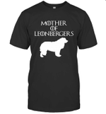 Mother of Leonbergers GOT Inspired Fan Dog Mom Gift For Mother Day T-Shirt