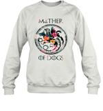 Mother Of Dogs Inspired GOT Thrones Funny Dog Mom Gift Sweatshirt