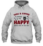 Yoga And Coffee Make Me Happy Humans Make My Head Hurt Hoodie