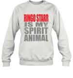 Ringo Starr Is My Spirit Animal Funny Beatles Fan Gift Sweatshirt