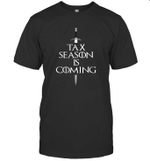 Tax Season Is Coming Game Of Thrones Reference Movie Fan T-Shirt