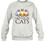 MOTHER OF CATS GOT Inspired Fan Cat Mom Gift For Mother Day Sweatshirt