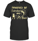 Powered By Fairydust and Pitbulls Dog Lover T-Shirt