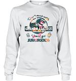 Don't Mess With Grandmasaurus You'll Get Jurasskicked Long Sleeve T-Shirt