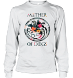Mother Of Dogs Inspired GOT Thrones Funny Dog Mom Gift Long Sleeve T-Shirt