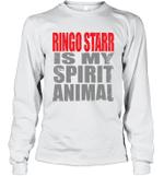 Ringo Starr Is My Spirit Animal Funny Beatles Fan Gift Long Sleeve T-Shirt