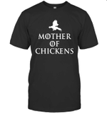 Mother Of Chickens GOT Inspired Fan Gift For Mother Day T-Shirt