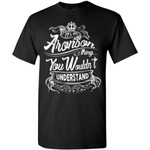 It's An ARONSON Thing You Wouldn't Understand - Custom and Personalized Name Gifts T-Shirt