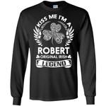 Kiss Me I'm A Robert Original Irish Legend - Personal Custom Family Name Gift Long Sleeve