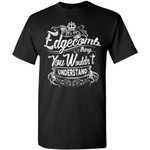 It's An EDGECOMB Thing You Wouldn't Understand - Custom and Personalized Name Gifts T-Shirt