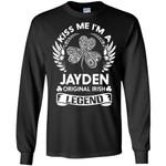 Kiss Me I'm A Jayden Original Irish Legend - Personal Custom Family Name Gift Long Sleeve