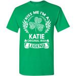 Kiss Me I'm A Katie Original Irish Legend - Personal Custom Family Name Gift T-Shirt