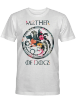 Mother Of Dogs Inspired GOT Thrones Funny Dog Mom Gift